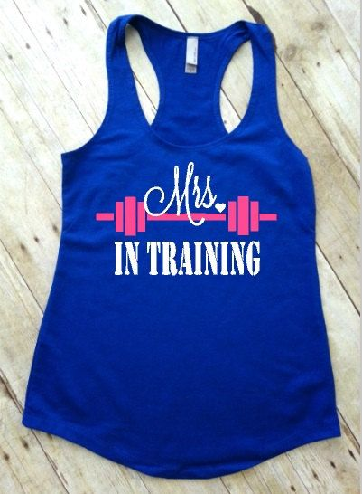 Mrs in Training Workout Tank, Wedding Workout Tanks, Crossfit Tank Tops, Workout Clothes, Fitness Apparel, Mrs Shirt, Gifts For Bride