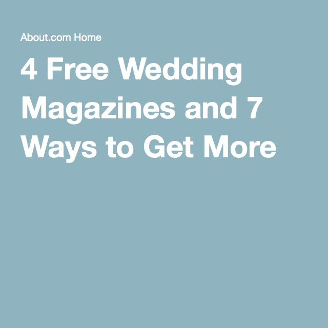 4 Free Wedding Magazines and 7 Ways to Get More
