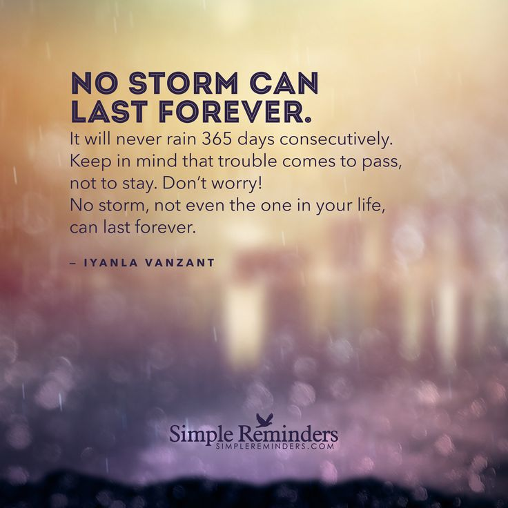 Forever Quotes Tumblr: No Storm Can Last Forever. It Will Never Rain 365 Days