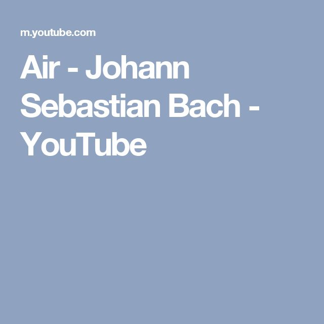 Air - Johann Sebastian Bach - YouTube