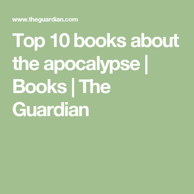 Top 10 books about the apocalypse | Books | The Guardian