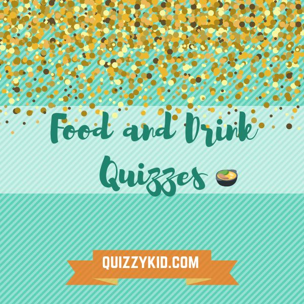 Food And Drink Quiz Questions. Food Quizzes (With Images