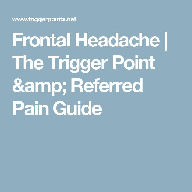 Frontal Headache | The Trigger Point & Referred Pain Guide