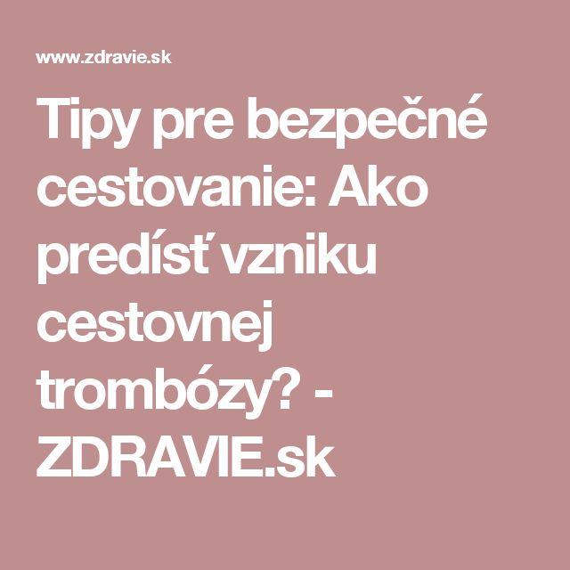 Tipy pre bezpečné cestovanie: Ako predísť vzniku cestovnej trombózy? - ZDRAVIE.sk