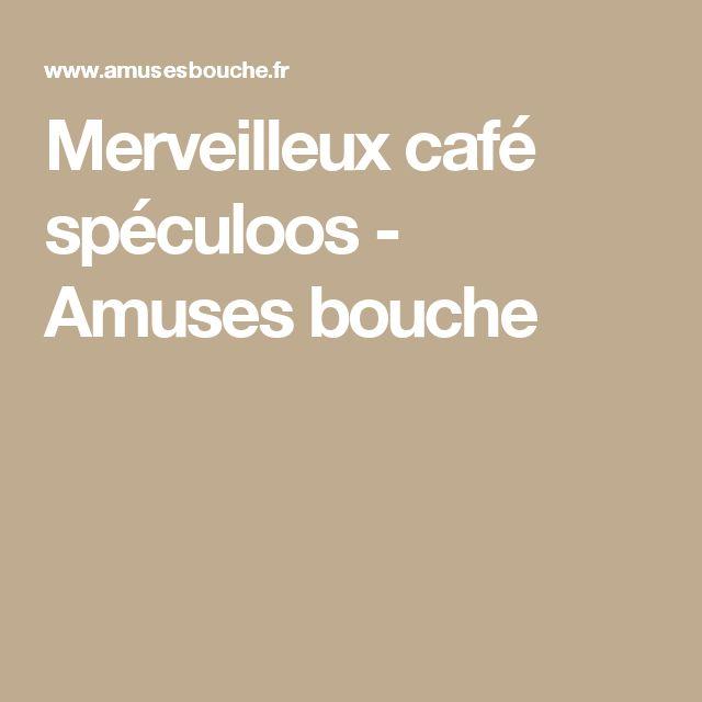 Merveilleux café spéculoos - Amuses bouche