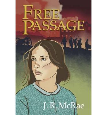Free Passage : J.R. McRae, Terry Hand : CIVIL WAR NOVELLA, illustrated, available now on The Book Depository 9781625639103