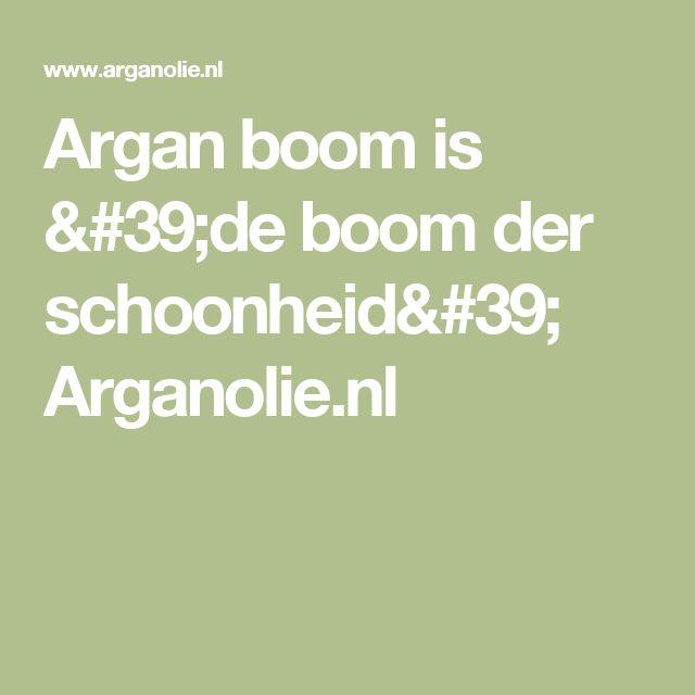 Argan boom is 'de boom der schoonheid'  Arganolie.nl