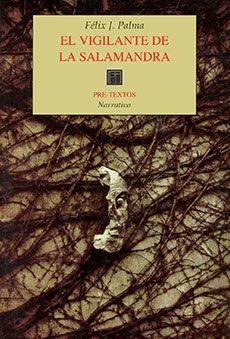Félix J. Palma: El vigilante de la salamandra