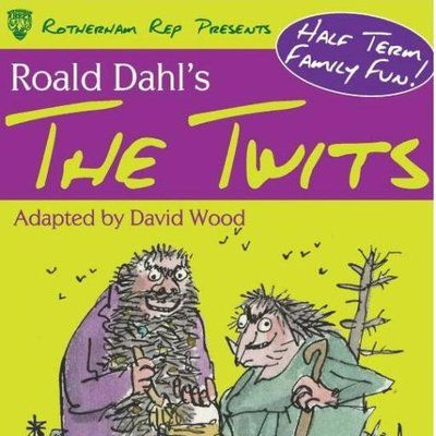 Rotherham Rep - The Twits by Roald Dahl - Rotherham Civic Theatre - February Half Term 2016