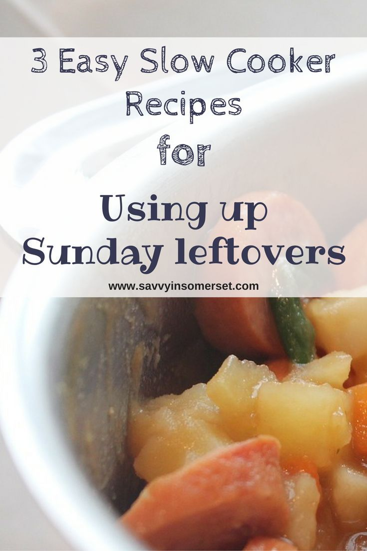 Use these recipes to create simple but tasty slow cooker meals from Sunday lunch leftovers Don�t throw away those Sunday lunch leftovers, try these recipes to turn them into a lovely Monday night meal. Just pop the leftovers and a few other bits in your S