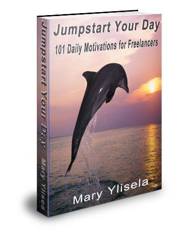 Freelancers, writers, small biz people & solopreneurs-- Jumpstart Your Day: 101 Daily Motivations for Freelancers by Mary Ylisela, http://www.amazon.com/dp/B0073BS7TK/ref=cm_sw_r_pi_dp_DYA8qb061050Y