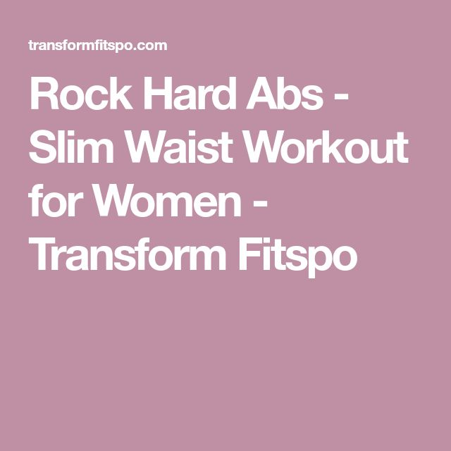 Rock Hard Abs - Slim Waist Workout for Women - Transform Fitspo