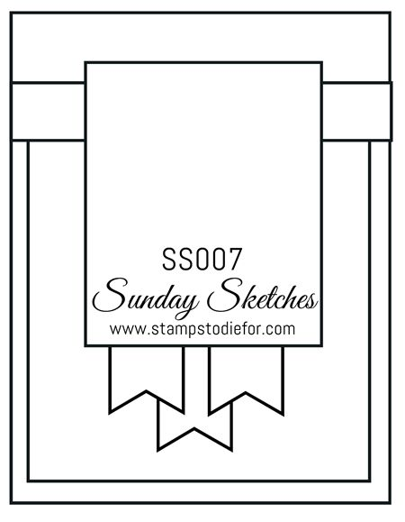 Sunday Sketches SS007 by Stamps to Die For.  Visit my blog for a Card Sketch Gallery. www.stampstodiefor.com