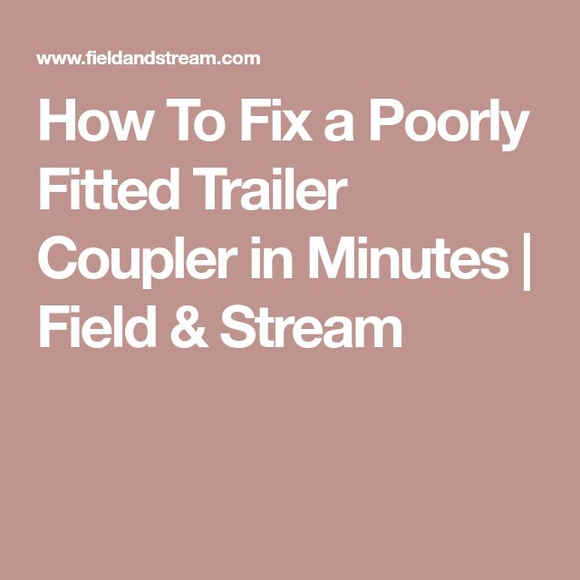 How To Fix a Poorly Fitted Trailer Coupler in Minutes   Field & Stream