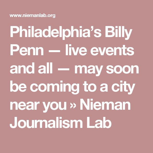 Philadelphia's Billy Penn — live events and all — may soon be coming to a city near you » Nieman Journalism Lab
