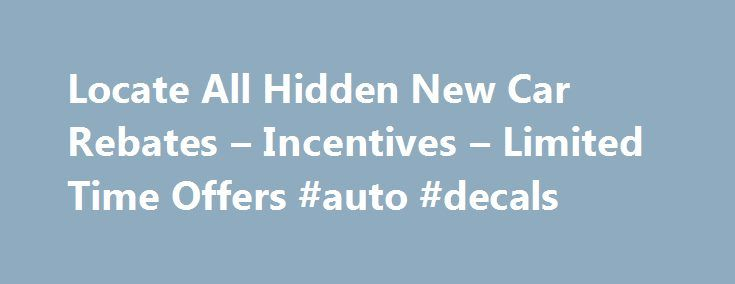 Locate All Hidden New Car Rebates – Incentives – Limited Time Offers #auto #decals http://cameroon.remmont.com/locate-all-hidden-new-car-rebates-incentives-limited-time-offers-auto-decals/  #auto rebates # Locate All Hidden New Car Rebates Incentives Limited Time Offers News Make Your New Accent More Affordable with Hyundai Accent Rebates Hyundai vehicles are known for their fantastic build quality and low price. The new Hyundai Accent is set to redefine the standards of an affordable…