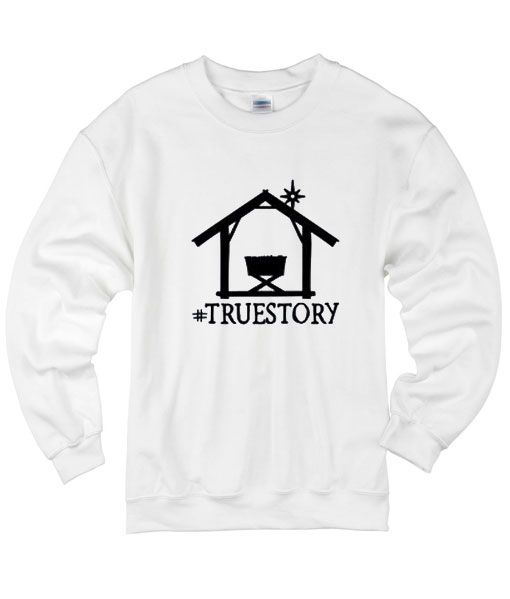Christmas Hashtags 2019 Hashtag True Story Sweater in 2019 | christmas wish | Funny