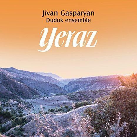 Jivan Gasparyan Duduk Ensemble - Yeraz