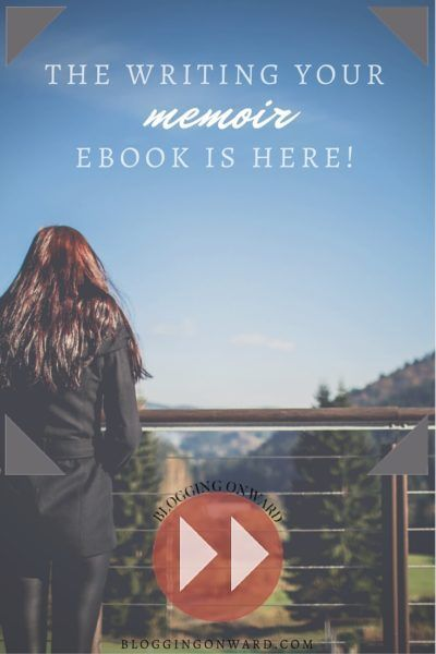 The Writing Your Memoir eBook is Now Available! http://bloggingonward.com/writing-memoir-ebook-now-available/