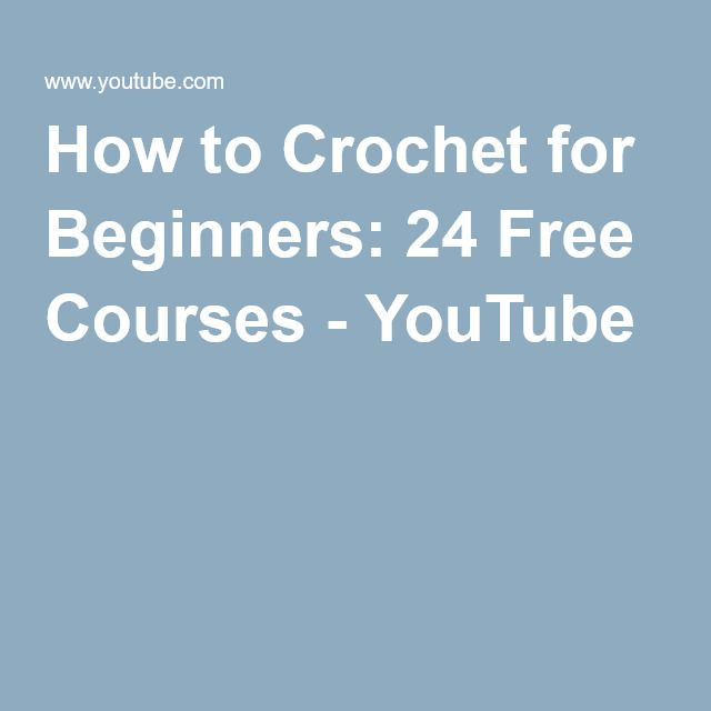 How to Crochet for Beginners: 24 Free Courses - YouTube