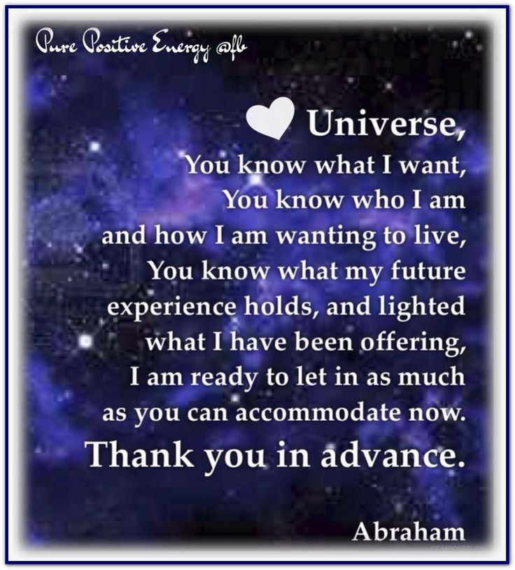 Universe, You know what I want... Abraham-Hicks Quotes