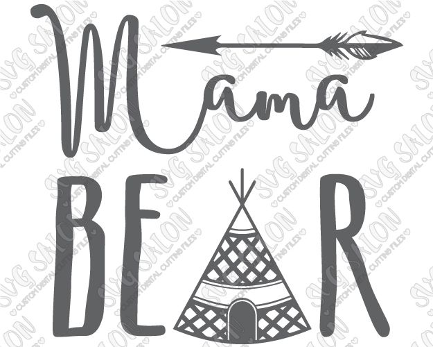 Mama Bear Boho Tipi Custom DIY Iron On Vinyl Women's Shirt Decal Cutting File in SVG, EPS, DXF, JPEG, and PNG Format