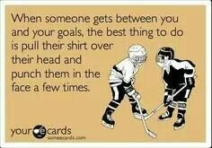 Dealing with life in the hockey way.  #Hockey #humor #pro5