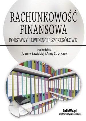 """""""Rachunkowość finansowa. Podstawy i ewidencje szczegółowe"""", red. Joanna Sawicka, Anna Stronczek, CeDeWu, Warszawa 2011."""