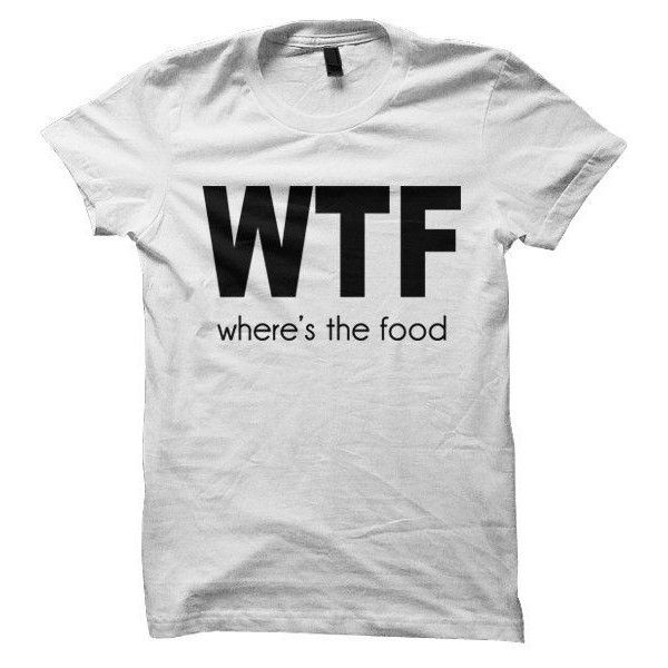 Items similar to WTF Where's The Food T-shirt - Cara Delevingne Tshirt... ❤ liked on Polyvore featuring men's fashion, men's clothing, men's shirts, men's t-shirts and mens t shirts