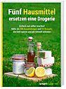 Fünf Hausmittel ersetzen eine Drogerie Buch - Weltbild.de