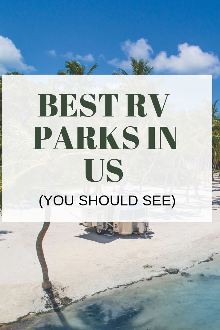 Best Campgrounds In The Usa You Should See Best Rv Parks Rv Parks And Campgrounds Rv Parks