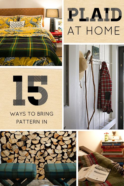 15 Ways to Bring Plaid Into Your Home | apartmenttherapy.com: Bring Patterns, Patterns Inside
