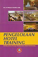 PENGELOLAAN HOTEL TRAINING Berdasarkan Prinsip Manajemen Hotel Berbintang
