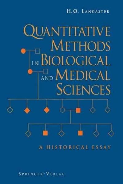 Quantitative Methods in Biological and Medical Sciences: A Historical Essay