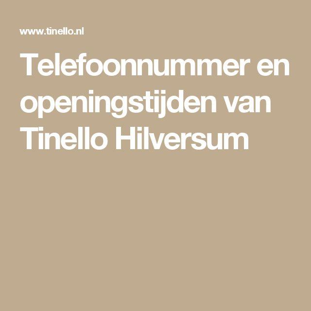 Telefoonnummer en openingstijden van Tinello Hilversum