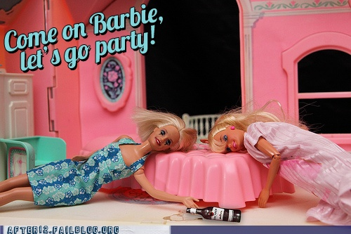Come on Barbie, Let's go party!