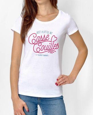 T-shirt Femme a little bit casse couilles Blanc by Charlie's Dreams