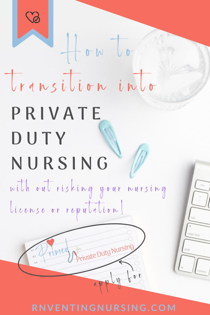 How to transition into private duty nursing successfully