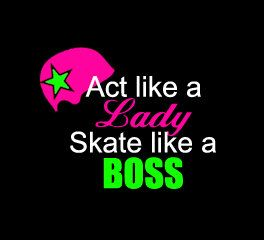 Roller Derby Window Decal Helmet Sticker Act Like a Lady Skate Like a Boss Skateboard Girl