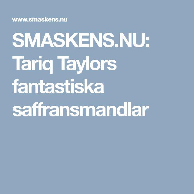 SMASKENS.NU: Tariq Taylors fantastiska saffransmandlar