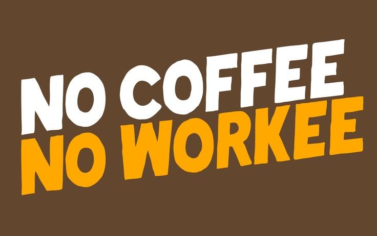no coffee..