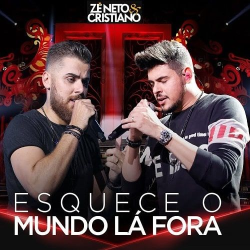 Esquece O Mundo La Fora Ze Neto E Cristiano 2018 Download