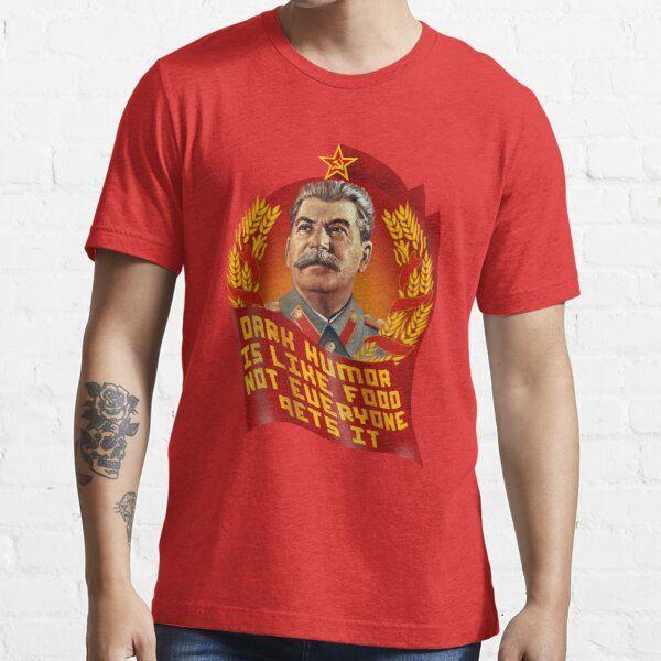 Stalin Dark Humor Is Like Food Not Everyone Gets It Essential T Shirt Dark Humor Quotes Dark Humor Humor