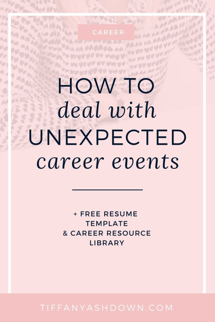 Good How To Deal With Unexpected Events In Your Career