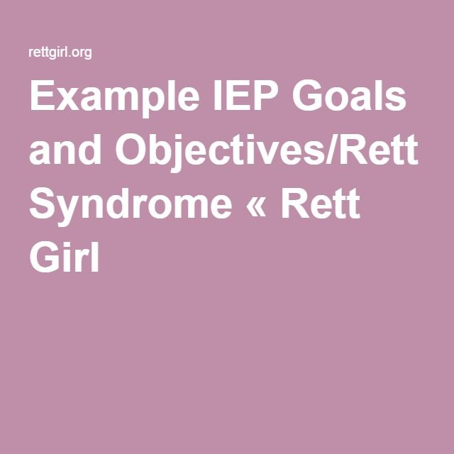 Example IEP Goals and Objectives/Rett Syndrome « Rett Girl