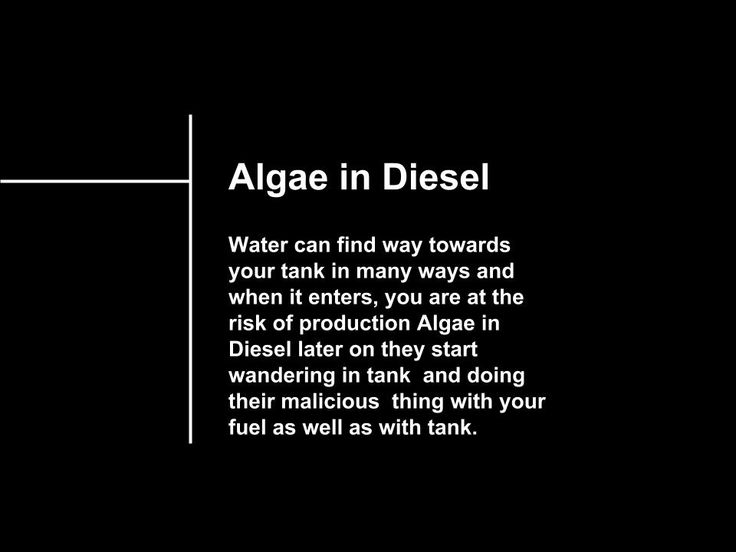 Algae in Diesel:  Water can find way towards your tank in many ways and when it enters, you are at the risk of production #algaeindiesel later on they start wandering in tank.