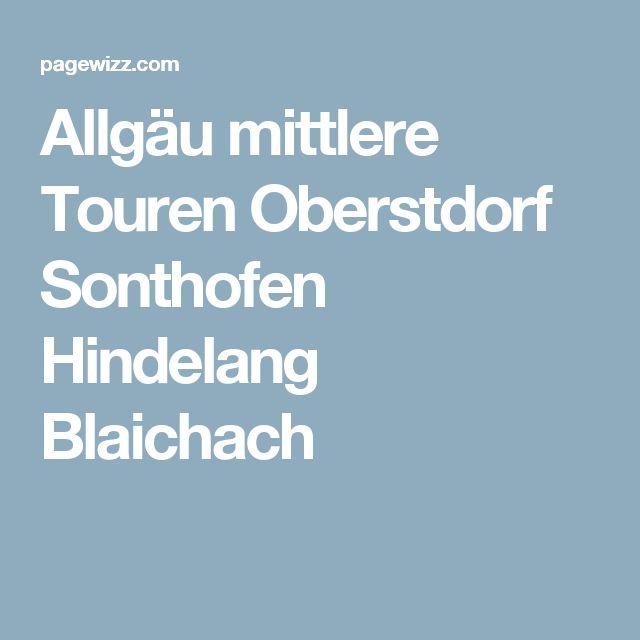 Allgäu mittlere Touren Oberstdorf Sonthofen Hindelang Blaichach