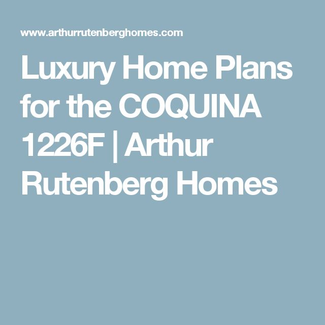 Luxury Home Plans for the COQUINA 1226F   Arthur Rutenberg Homes