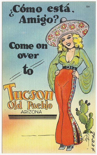 Como esta amigo? Come over to Tucson Old Pueblo, Arizona by Boston Public Library on Flickr.Tuscon postcard, 1930s