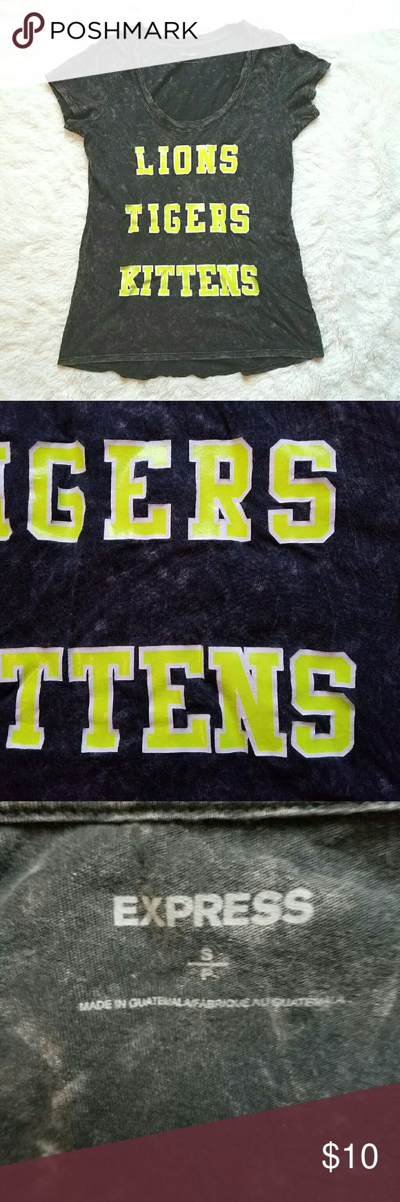 {Express} Lions & Tigers & Kittens Tee Lions and Tigers and Kittens, oh my!   This Express space-dyed tshirt is perfect for the adorable cat lady, or fans of the Detroit Lions or Tigers. It's a slightly looser fit, lightweight material gray t-shirt. Neon yellow/green lettering with white. Great condition, though has been washed several times (never dried). A couple letters have slightly begun to crack/peel at edges, but you can't tell unless you're an inch away.  Such a fun everyday top!  I…